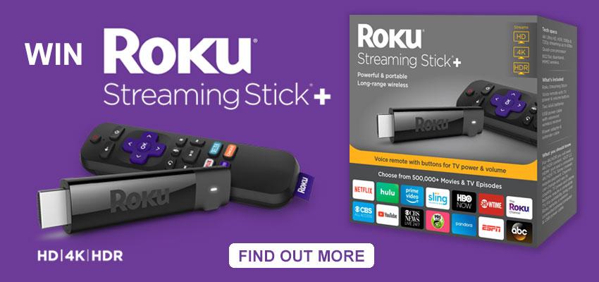 Win a Roku Streaming Stick +